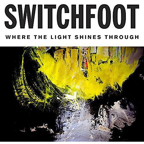 Alliance Switchfoot - Where The Light Shines Through