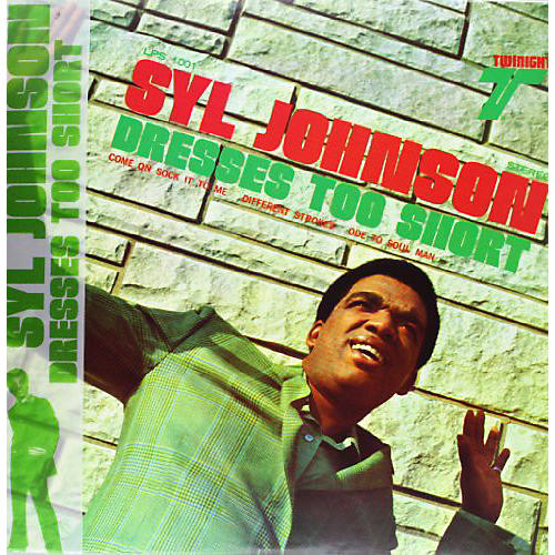 Alliance Syl Johnson - Dresses Too Short