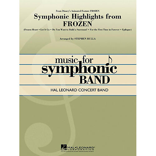 Hal Leonard Symphonic Highlights From Frozen Hal Leonard Concert Band Series Level 4