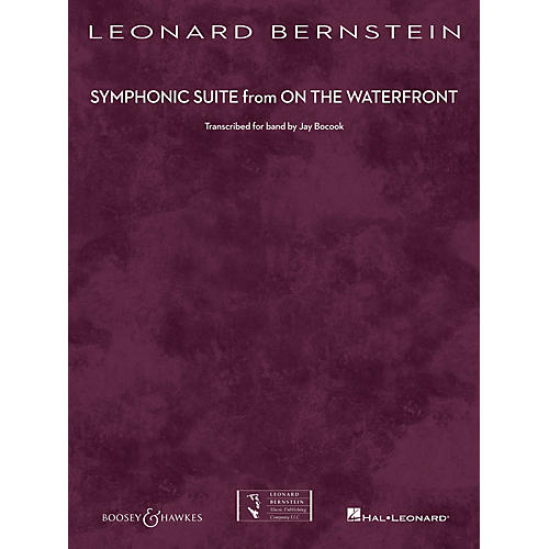 Boosey and Hawkes Symphonic Suite from On the Waterfront Concert Band Level 5 by Leonard Bernstein Arranged by Jay Bocook