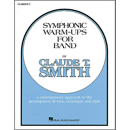 Hal Leonard Symphonic Warm-Ups For Band For B Flat Clarinet 2