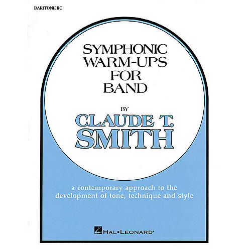 Hal Leonard Symphonic Warm-Ups for Band (Baritone BC) Concert Band Level 2-3 Composed by Claude T. Smith