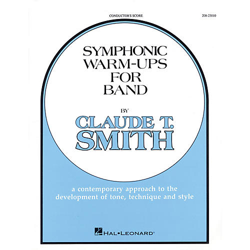 Hal Leonard Symphonic Warm-Ups for Band (Conductor Score) Concert Band Level 2-3 Composed by Claude T. Smith