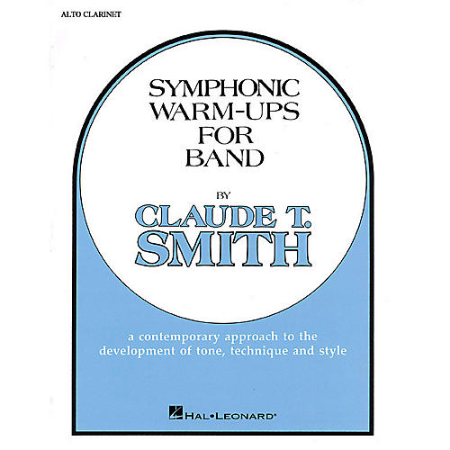 Hal Leonard Symphonic Warm-Ups for Band (Eb Alto Clarinet) Concert Band Level 2-3 Composed by Claude T. Smith