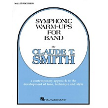 Hal Leonard Symphonic Warm-Ups for Band (Mallet Percussion) Concert Band Level 2-3 Composed by Claude T. Smith