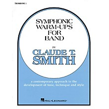 Hal Leonard Symphonic Warm-Ups for Band (Trombone 1) Concert Band Level 2-3 Composed by Claude T. Smith