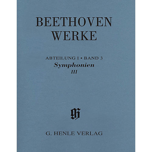 G. Henle Verlag Symphonies III Henle Edition Softcover by Beethoven Edited by Jens Dufner