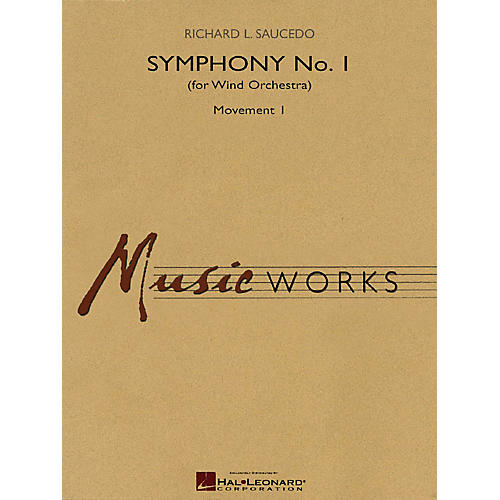 Hal Leonard Symphony No. 1 - Movement 1 (for Wind Orchestra) Concert Band Level 5 Composed by Richard L. Saucedo