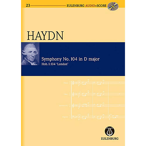Eulenburg Symphony No. 104 in D Major (Salomon) Hob. I: 104 London No. 7 Eulenberg Audio plus Score by Haydn