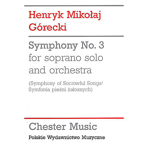 Chester Music Symphony No. 3 (Symphony of Sorrowful Songs) Music Sales America Series by Henryk Mikolaj Gorecki