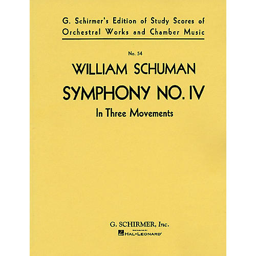 G. Schirmer Symphony No. 4 (in Three Movements) (Study Score No. 54) Study Score Series Composed by William Schuman