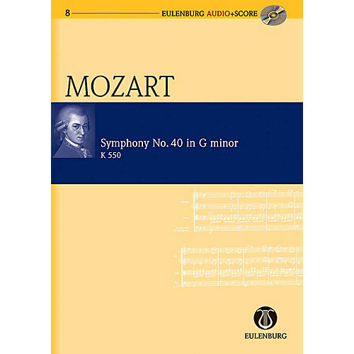 Eulenburg Symphony No. 40 in G Minor KV 550 Eulenberg Audio plus Score Series Composed by Wolfgang Amadeus Mozart