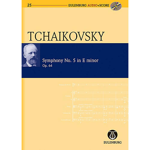Eulenburg Symphony No. 5 in E Minor Op. 64 CW 26 Eulenberg Audio plus Score Series by Pyotr Il'yich Tchaikovsky