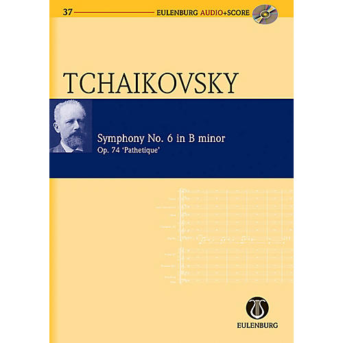 Eulenburg Symphony No. 6 in B Minor Op. 74 CW 27 The Pathétique Eulenberg Audio plus Score by Tchaikovsky