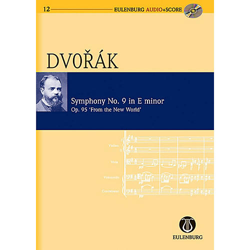 Eulenburg Symphony No. 9 in E Minor Op. 95 B 178 From the New World Eulenberg Audio plus Score by Antonín Dvorák