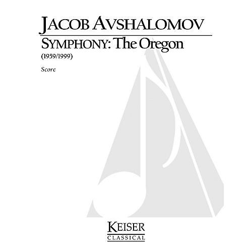 Lauren Keiser Music Publishing Symphony: The Oregon LKM Music Series by Jacob Avshalomov