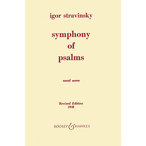 Boosey and Hawkes Symphony of Psalms (for Mixed Chorus and Orchestra) Vocal Score composed by Igor Stravinsky