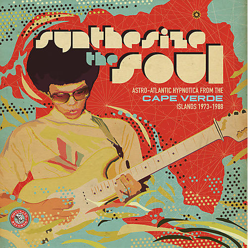 Alliance Synthesize The Soul: Astro-Atlantic Hypnotica From The Cape VerdeIslands 1973 - 1988