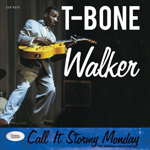 Alliance T-Bone Walker - Call It Stormy Monday - the Essential Collection
