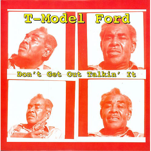 Alliance T-Model Ford - Don't Get Out Talkin' It