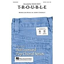 Hal Leonard T-R-O-U-B-L-E SATB by Travis Tritt arranged by Ed Lojeski