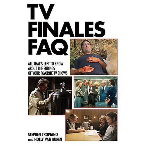 Applause Books TV Finales FAQ FAQ Series Softcover Written by Stephen Tropiano