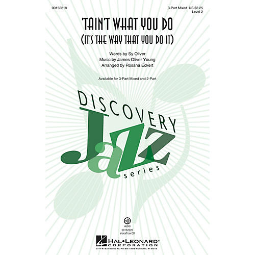Hal Leonard Tain't What You Do (It's the Way That You Do It) 3-Part Mixed arranged by Rosana Eckert