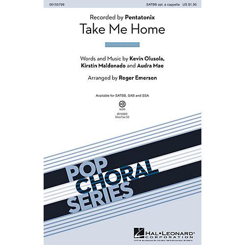 Hal Leonard Take Me Home SAB optional a cappella by Pentatonix Arranged by Roger Emerson