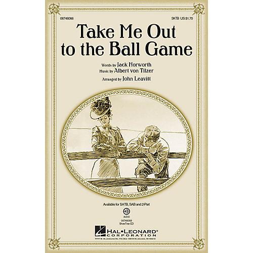 Hal Leonard Take Me Out to the Ball Game SAB Arranged by John Leavitt