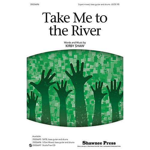 Shawnee Press Take Me to the River 3-PART MXD, BASS GUITAR & DRUM composed by Kirby Shaw