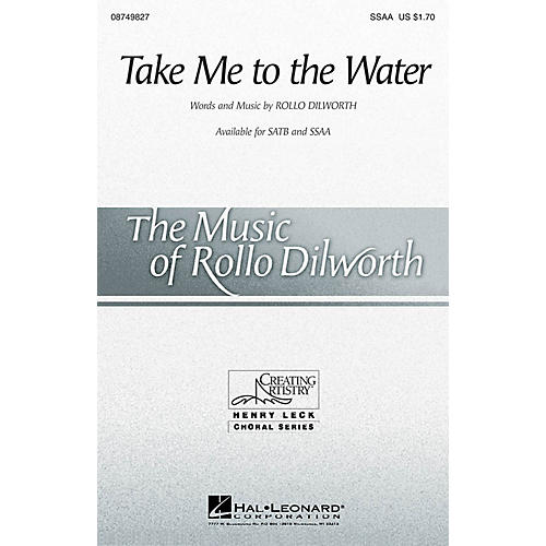Hal Leonard Take Me to the Water SSAA composed by Rollo Dilworth