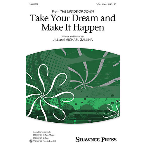 Shawnee Press Take Your Dream and Make It Happen 3-Part Mixed composed by Jill Gallina