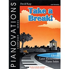 Willis Music Take a Break! (Pianovations Composer Series/Later Elem Level) Willis Series by David Karp