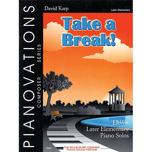 Willis Music Take a Break! (Pianovations Composer Series/Later Elem Level) Willis Series by David Karp