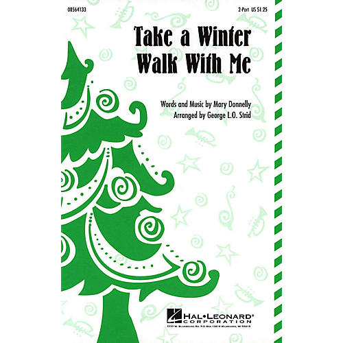 Hal Leonard Take a Winter Walk with Me 2-Part arranged by George L.O. Strid