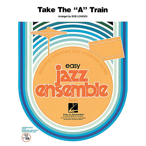 Hal Leonard Take the A Train Jazz Band Level 2 Arranged by Bob Lowden