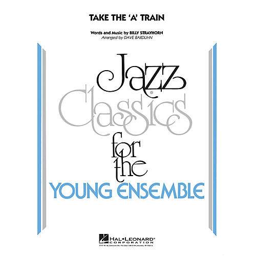 Hal Leonard Take the 'A' Train Jazz Band Level 3 Arranged by Dave Barduhn