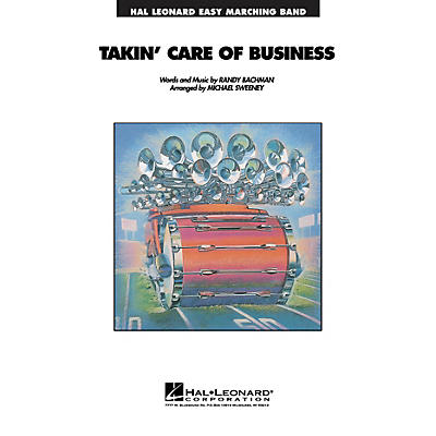 Hal Leonard Takin' Care of Business Marching Band Level 2-3 Arranged by Michael Sweeney