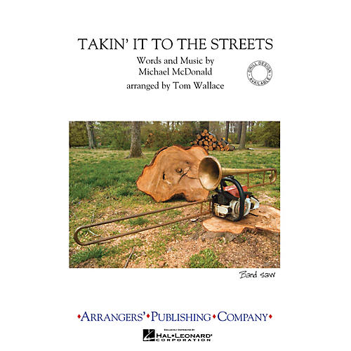 Arrangers Takin' It to the Streets Marching Band Level 3 Arranged by Tom Wallace