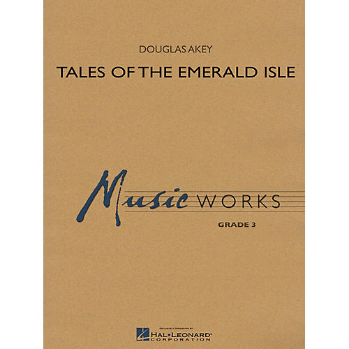 Hal Leonard Tales of the Emerald Isle Concert Band Level 3 Composed by Douglas Akey