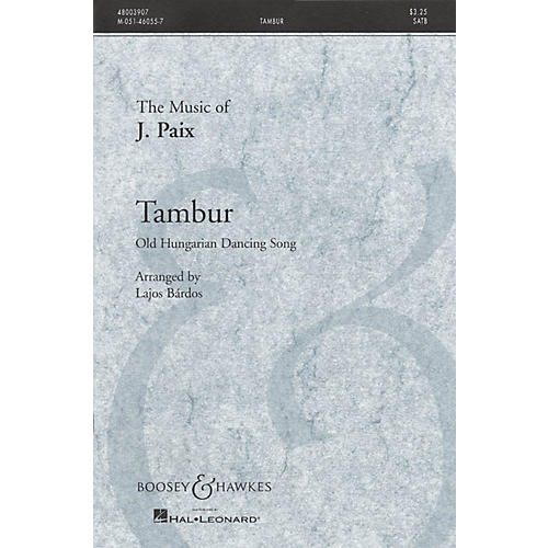 Boosey and Hawkes Tambur (Old Hungarian Dancing Song) SATB a cappella arranged by Lajos Bárdos