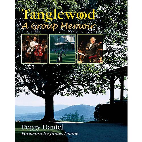 Amadeus Press Tanglewood (A Group Memoir) Amadeus Series Hardcover Written by Peggy Daniel