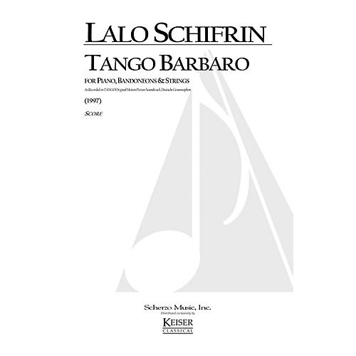 Lauren Keiser Music Publishing Tango Barbaro (for String Orchestra) LKM Music Series Composed by Lalo Schifrin