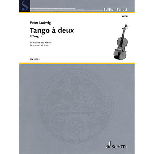 Schott Tango à Deux (Eight Tangos Violin and Piano) Schott Series Softcover Composed by Peter Ludwig