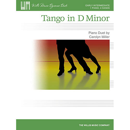 Willis Music Tango in D Minor (Early Inter Dynamic Duet (1 Piano, 4 Hands)) Willis Series by Carolyn Miller