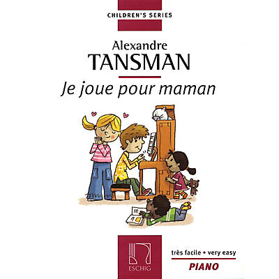 Max Eschig Tansman - I Play for Mama (Je Joue Pour Maman) (12 Easy Pieces for Piano) Editions Durand Series