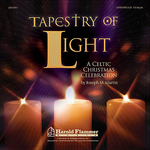 Shawnee Press Tapestry of Light (A Celtic Christmas Celebration) Listening CD composed by Joseph M. Martin