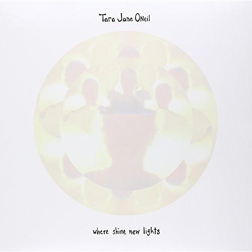 Alliance Tara Jane O'Neil - Where Shine New Lights