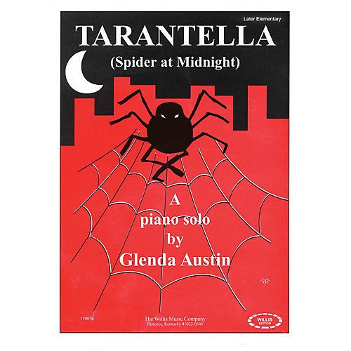 Willis Music Tarantella (Spider at Midnight) (Later Elem Level) Willis Series by Glenda Austin