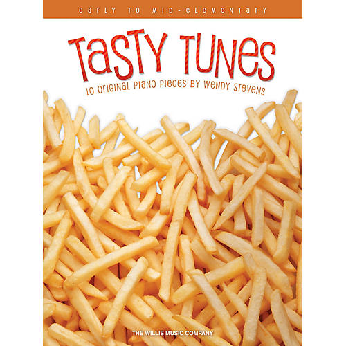 Willis Music Tasty Tunes (Early to Mid-Elem Level) Willis Series Book by Wendy Stevens